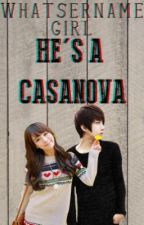 He's a Casanova (Ongoing) by WhatsernameGirl