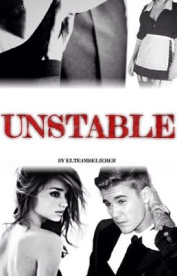 Unstable - Justin Bieber HOT {Adaptada}