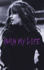 Ruin My Life (Camila/You) by _atomsk