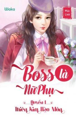 [ EDIT] Boss Là Nữ Phụ - Mặc Linh - Quyển 1