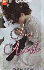 I'm awake by kweenixie