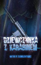 Dziewczynka z karabinem by ZuzannaLaufeyson22