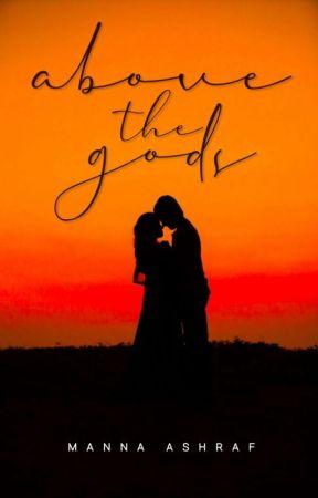 ABOVE THE GODS by gulabjamuns