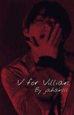 V for Villain.  by jeonkaya111