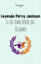 Leyendo Percy Jackson: El Último Héroe del Olimpo [En Edición] by honeypjm