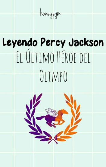 Leyendo Percy Jackson: El Último Héroe del Olimpo [En Edición]