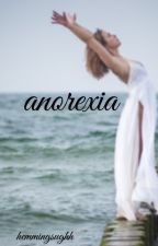 anorexia ⇨ l.h. [completed] by hemmingsughh