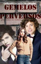 Gemelos Perversos (Harry, Edward Styles & ____)HOT (editando) by OtherHumanInTheWorld