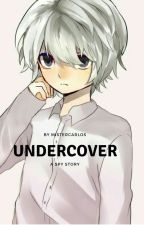 UNDERCOVER (A SPY STORY) by XODDEAD