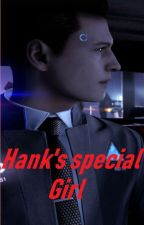 Hank's special girl || Detroit Become Human by Stella-Quinn