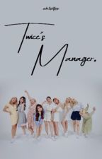 Twice's Manager | Twice FF by WhileATeen