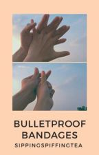 Bulletproof Bandages by SippingSpiffingTea