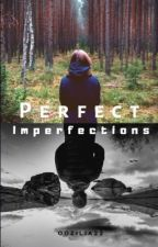 Perfect Imperfections  by oozilia22