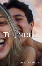Thunder (დასრულებული) by AnnaAnni3
