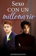 Sexo con un millonario- Kaisoo- terminada by andreakaisoo