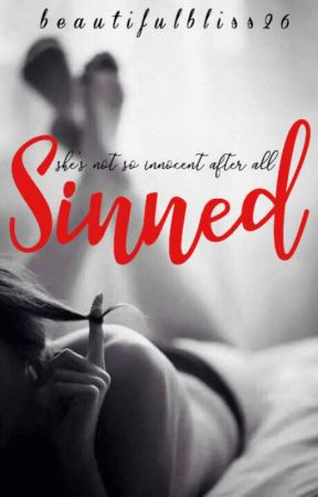 Sinned | (Closed/Incomplete) by beautifulbliss26