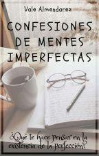 Confesiones De Mentes Imperfectas by Vale-Almendarez