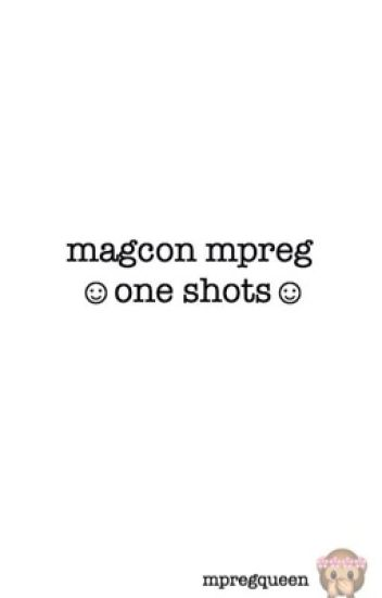 Magcon Mpreg One Shots (closed!)