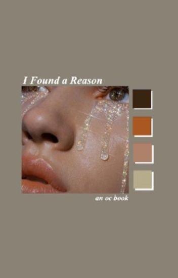 """""""I Found a Reason"""" ~ an oc book"""