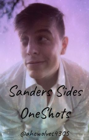 Sanders Sides OneShots by ahcwolves4305
