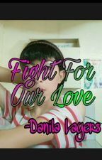 TGIL 2: Fight For Our Love (Book 2) (Completed) ✔ by danilalayers