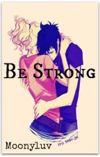 Be strong by Moonyluv