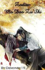 Zodiac Mo Dao Zu Shi by Demonek16