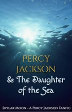 Percy Jackson & The Daughter of the Sea by equestfan