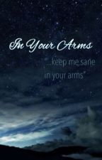 In Your Arms by krystaluvyou
