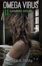 Omega Virus: Gamma Hour (book 2) by JakeAshStrife