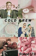 Cold Brew (A GarrettXAndrew Story) by Ronne123