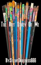 The Art Diary Of Me by SilentDarkness666