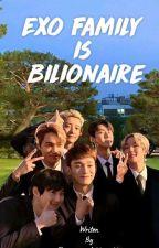 Exo family billionaire( SELESAI) by DianaqueenAshleyashl