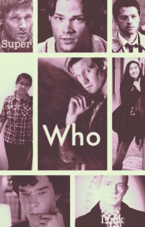 Superwholock: The Upbringing (Moved To Different Account) by wholockfan11