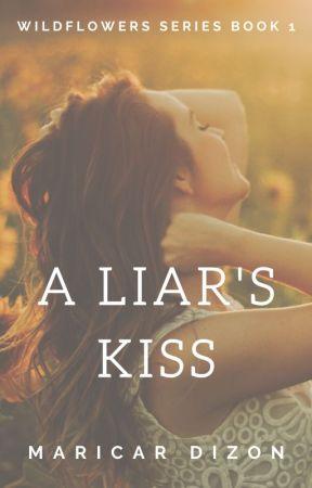 WILDFLOWERS series - A Liar's Kiss by maricardizonwrites
