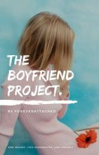 The Boyfriend Project. C.H. (A.U.) {COMPLETED} by Foreverattached