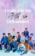 Dreams come true (SKZ 10th member)  by Oli_gold