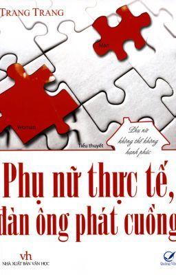 Phụ nữ thực tế, đàn ông phát cuồng - Trang Trang (full)