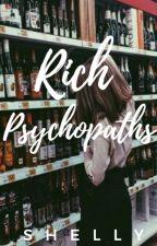 Rich Psychopaths by Akaneeex