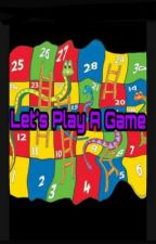 Let's Play A Game! by AngelSanyal