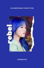[✓] rebel ➳ annyeongz by starchildmyoui