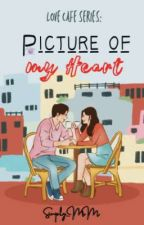 Love Cafe Series: Picture of My Heart <3 by Simply_MM