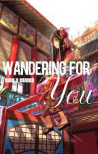   Wandering for You  Magi x Reader   by Melodichii