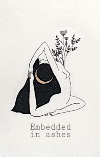 Embedded in Ashes