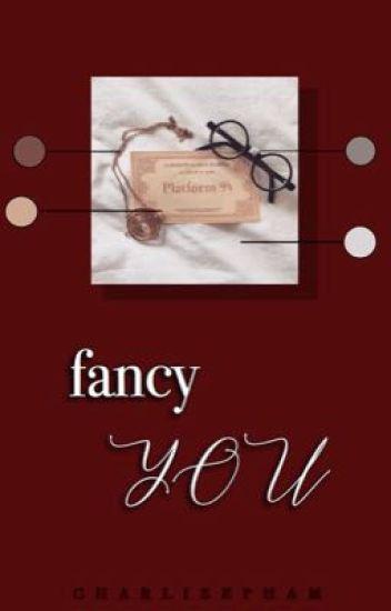 fancy you | various!harry potter - ✿ - Wattpad