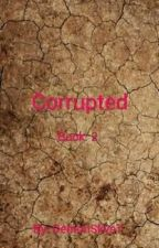Corrupted (Book 2, Ft.BTS) by Mikasa219