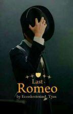 Last Romeo by Eccedentesiast_Tyas