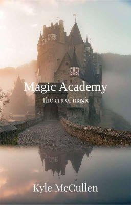 Đọc truyện [ OLN ] Magic Academy: Kỷ nguyên của ma thuật