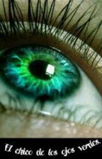 El chico de los ojos verdes. by UnaMalditaChica