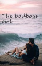The badboys girl by deesxx